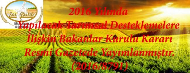 2016 Yılında Yapılacak Tarımsal Desteklemelere İlişkin Karar 2016/8791